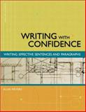 Writing with Confidence : Writing Effective Sentences and Paragraphs, Meyers, Alan, 0321089154