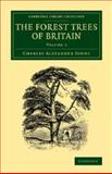 The Forest Trees of Britain: Volume 2, Johns, Charles Alexander, 1108069150