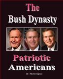 The Bush Dynasty, Therlee Gipson, 1478269154