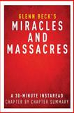 Miracles and Massacres by Glenn Beck - a 30-Minute Chapter-by-Chapter Summary, InstaRead Summaries, 1497389151