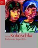 Oskar Kokoschka : Erlebnis des Augen-Blicks, Westheider, Ortrud, 3777429155