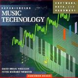 Experiencing Music Techology : Software, Data and Hardware, Williams, David B. and Webster, Peter R., 0028729153