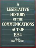 A Legislative History of the Communications Act of 1934, , 0195049152