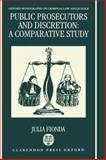 Public Prosecutors and Discretion : A Comparative Study, Fionda, Julia, 0198259158