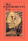 How Experiments End 9780226279152