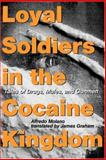 Loyal Soldiers in the Cocaine Kingdom 9780231129152