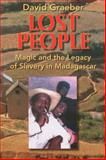 Lost People : Magic and the Legacy of Slavery in Madagascar, Graeber, David, 0253219159