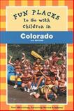 Fun Places to Go with Children in Colorado, Judy Colbert, 0811819159
