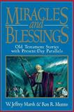 Miracles and Blessings, W. Jeffrey Marsh and Ron R. Munns, 088494915X