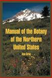 Manual of the Botany of the Northern United States, Asa Gray, 1410219151