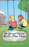 The Life and Times of Birdie Mae Hayes, Jeri-Anne Agee, 1496909151