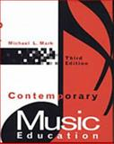 Contemporary Music Education, Mark, Michael L., 0028719158