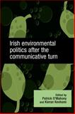 Irish Environmental Politics after the Communicative Turn, , 0719079152