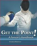 Get the Point! A Fencer's Handbook, Simonian, Charles, 0757529151