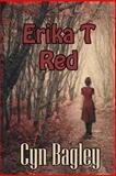 Erika T. Red, Cyn Bagley, 1475109156