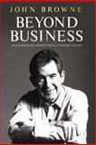 Beyond Business, John Browne, 0297859153