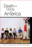 Death and Dying in America, Keene, Jennifer Reid and Fontana, Andrea, 0745639151