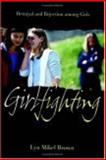Girlfighting : Betrayal and Rejection among Girls, Brown, Lyn Mikel, 0814799159