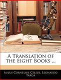 A Translation of the Eight Books, Aulus Cornelius Celsus and Leonardo Targa, 1145809154