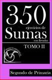 350 Ejercicios de Sumas con Llevadas para Segundo de Primaria (Tomo 2), Proyecto Aristóteles, 1495449157
