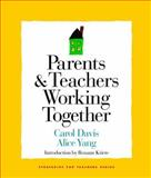 Parents and Teachers Working Together, Davis, Carol and Yang, Alice, 1892989158