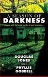 A Season of Darkness, Doug Jones and Phyllis Gobbell, 0425239152