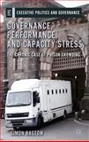Governance, Performance, and Capacity Stress : The Chronic Case of Prison Crowding, Bastow, Simon, 1137289155