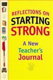 Reflections on Starting Strong : A New Teacher's Journal, , 1575179156