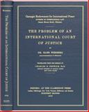 The Problem of an International Court of Justice, Wehberg, Hans, 1584779152