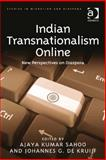 Indian Transnationalism Online New Perspectives on Diaspora, Sahoo, Ajaya Kumar and De Kruijf, Johannes G., 1472419154