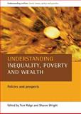 Understanding Inequality, Poverty and Wealth : Policies and Prospects, Wright, Sharon, 1861349157