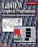 LabVIEW Graphical Programming : Practical Applications in Instrumentation and Control, Johnson, Gary W., 007032915X