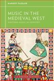 Music in the Medieval West, Fassler, Margot and Frisch, Walter, 0393929159