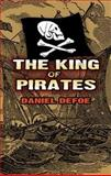 The King of Pirates, Daniel Defoe, 0486469158