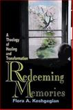 Redeeming Memories, Flora A. Keshgegian, 068712915X