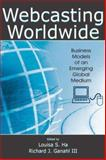 Webcasting Worldwide : Business Models of an Emerging Global Medium, , 0805859152