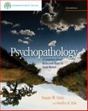 Psychopathology : A Competency-Based Assessment Model for Social Workers, Gray, Susan W. and Zide, Marilyn R., 0840029152