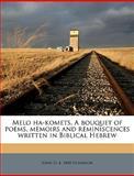 Melo Ha-Komets a Bouquet of Poems, Memoirs and Reminiscences Written in Biblical Hebrew, John D. B. 1860 Nussbaum, 1149459158