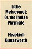 Little Metacomet; or, the Indian Playmate, Hezekiah Butterworth, 1153009153
