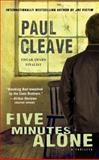 Five Minutes Alone, Paul Cleave, 1476779155