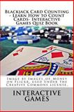 Blackjack Card Counting - Learn How to Count Cards- Interactive Games Quiz Book, Interactive Games, 1481179152