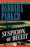 Suspicion of Deceit, Barbara Parker, 1497639158