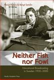 Neither Fish, nor Fowl 9789185509157