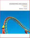 Engineering Mechanics : Statics, Bedford, Anthony and Fowler, Wallace, 0136129153