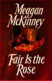 Fair Is the Rose, Meagan McKinney and Goodman, 0385309155