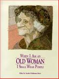 When I Am an Old Woman I Shall Wear Purple, , 0918949157