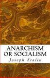 Anarchism or Socialism, Joseph Stalin, 147003915X