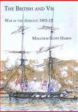 The British and Vis : War in the Adriatic 1805-15, Hardy, Malcolm Scott, 190573915X