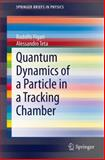 Quantum Dynamics of a Particle in a Tracking Chamber, Figari, Rodolfo and Teta, Alessandro, 3642409156
