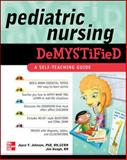 Pediatric Nursing Demystified, Johnson, Joyce Y. and Keogh, James, 0071609156